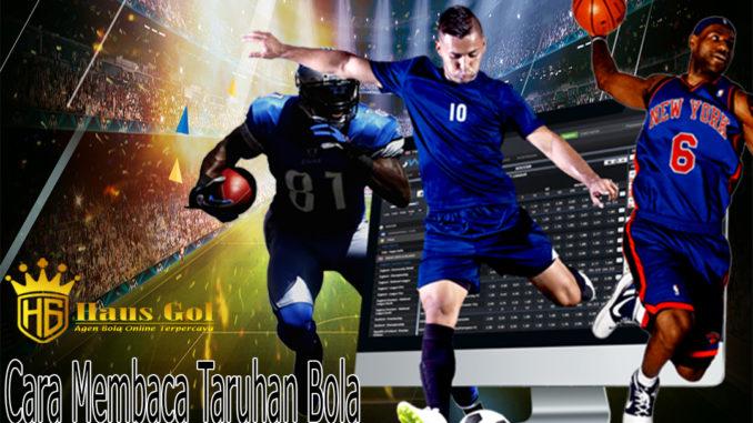 Taruhan Bola Online - Cara Mudah Membaca Taruhan Bola